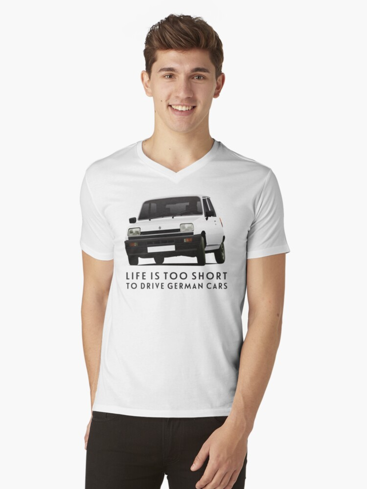 Life is too short to drive German cars - Renault 5 shirt