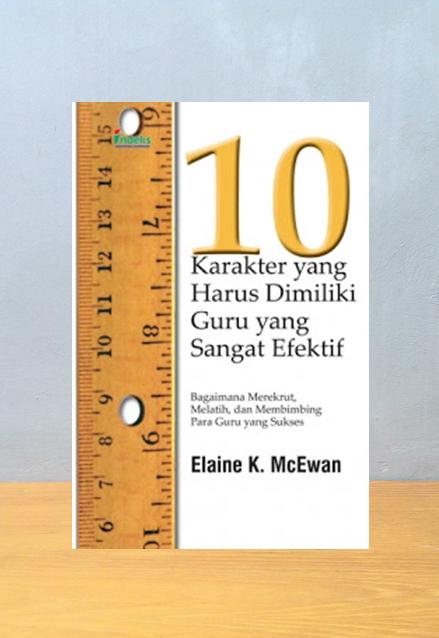 10 KARAKTER YANG HARUS DIMILIKI GURU YANG SANGAT EFEKTIF, Elaine K. McEwan