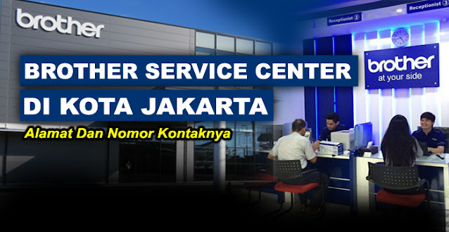 brother center, brother center jakarta, brother service center jakarta, service center brother jakarta, alamat service printer brother jakarta, service center resmi printer brother jakarta, brother printer service center jakarta