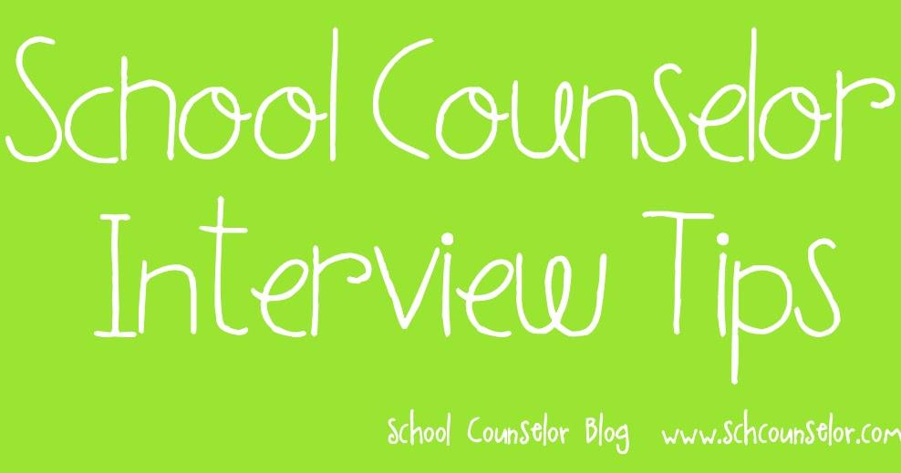 School Counselor Blog School Counselor Interview Tips