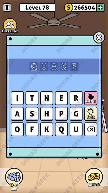 The answer for Escape Room: Mystery Word Level 78 is: QUAKE