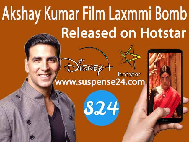Akshay Kumar's Laxmmi Bomb is going to release on Disney+Hotstar