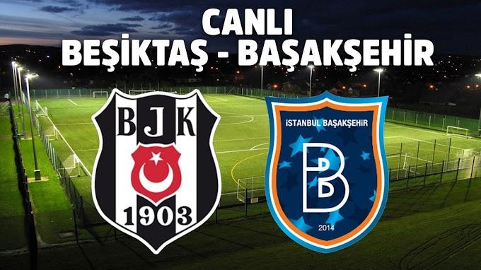 Medipol Başakşehir Beşiktaş Canlı maç izle, Medipol Başakşehir Beşiktaş şifresiz izle