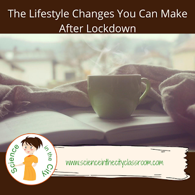 The Lifestyle Changes You Can Make After Lockdown