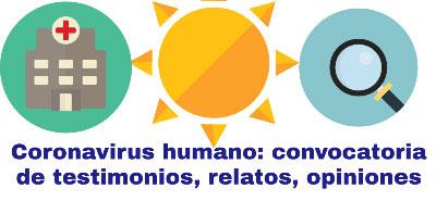 Coronavirus humano: convocatoria de testimonios, relatos, opiniones