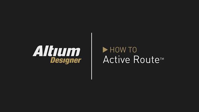 Tìm hiểu tính năng ActiveRoute trong Altium Designer