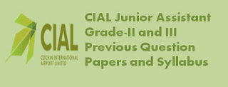 CIAL Junior Assistant Grade-II and III Previous Question Papers and Syllabus 2020