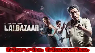 Lalbazaar Web Series Zee5 Original store Cast and Release Date