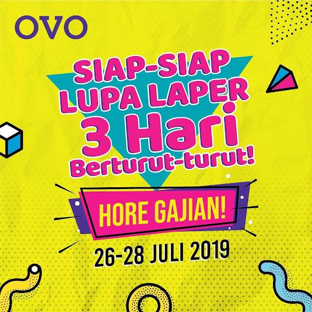 #OVO - #Promo HORE GAJIAN 3 Hari Berturut-Turut (25 s.d 28 Juli 2019)