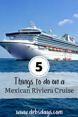 5 things to do on a Mexican Riviera cruise