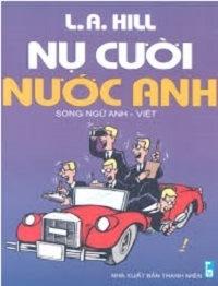 Nụ Cười Nước Anh - Song Ngữ Anh Việt - L. A. Hill