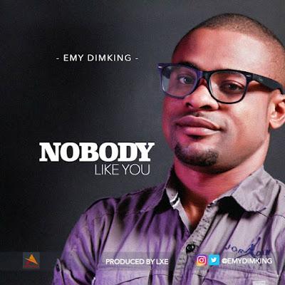 Emy Dimking - Nobody Like You Lyrics