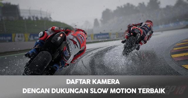 Kamera Dengan Slow Motion Terbaik