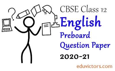 CBSE Class 12 - English (Core) Preboard Question Paper (2020-21) (#class12QuestionPapers)(#cbse2020)(#class12English)(#eduvictors)