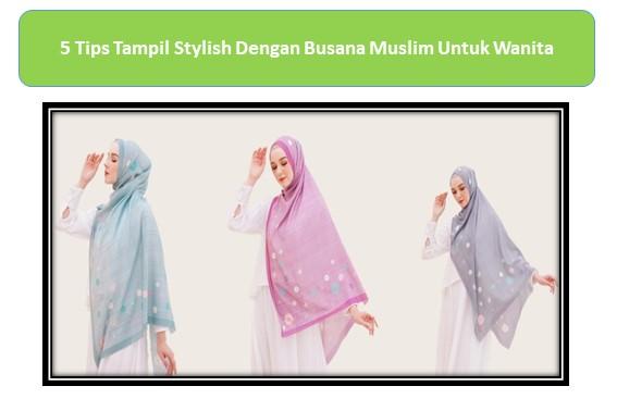 Tips Memilih Busana Muslim