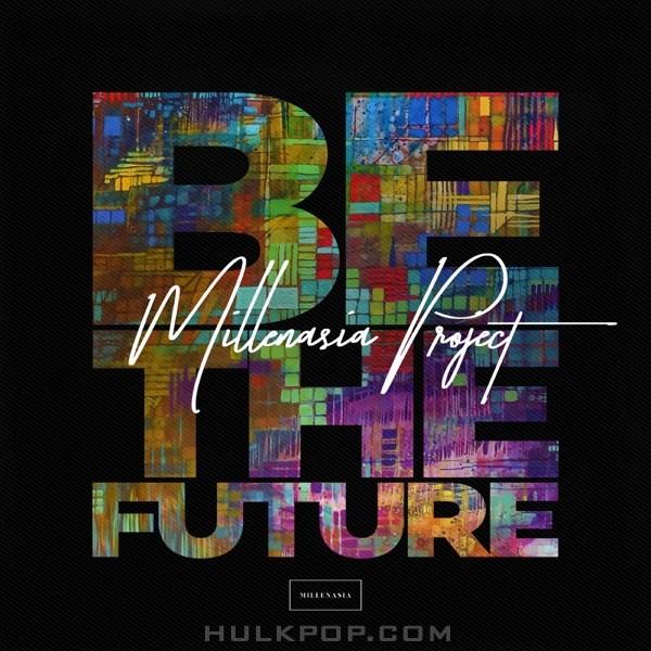 Millenasia Project (DREAMCATCHER, AleXa, IN2IT) – Be the Future – Single