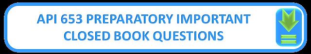 API 653 PREPARATORY IMPORTANT CLOSED BOOK QUESTIONS