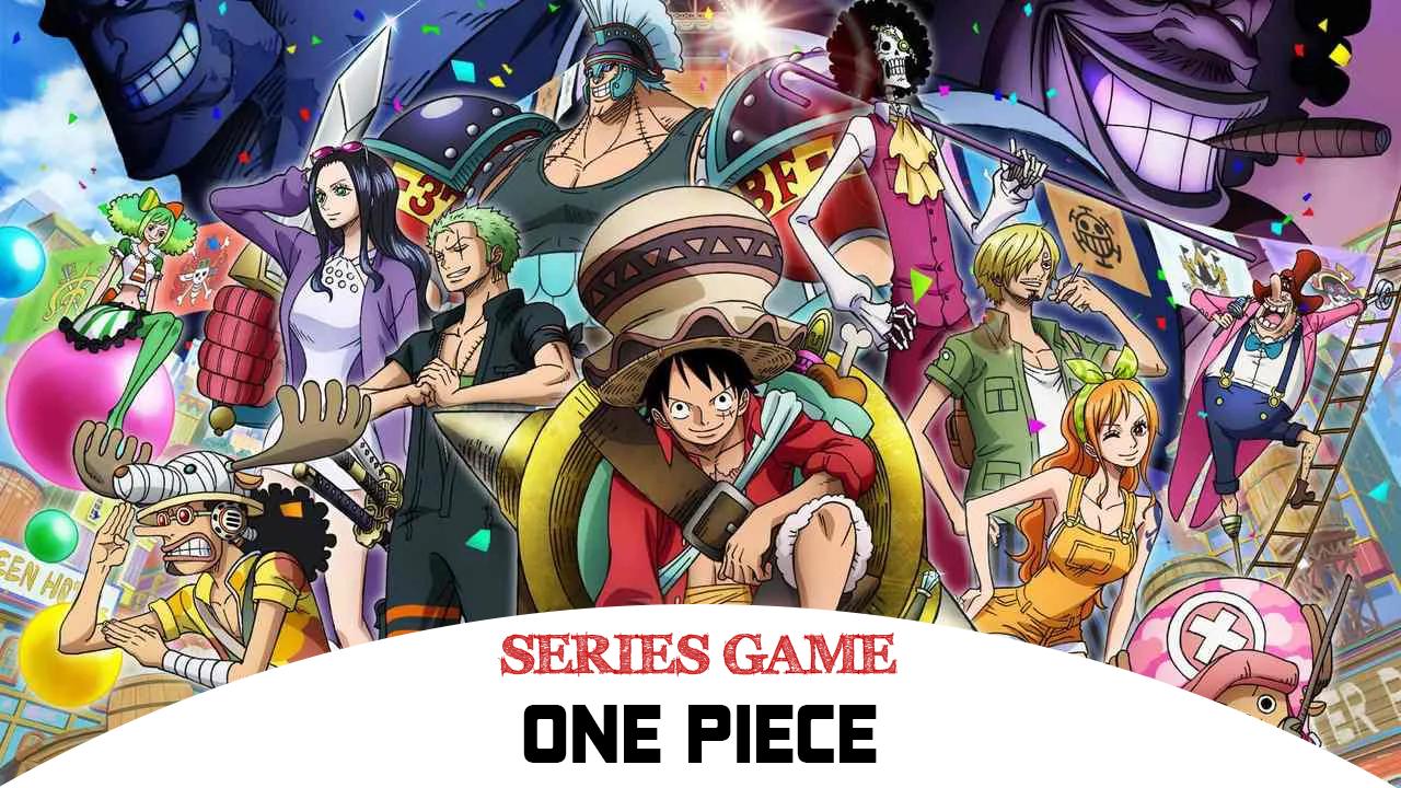 Danh sách Series Game One Piece Series bao gồm đầy đủ các phiên bản được phát hành trên nền tảng máy tính
