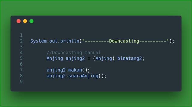 Contoh Code Downcasting tipe data kelas objek pada java