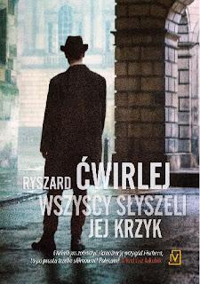 Wszyscy słyszeli jej krzyk - Ryszard Ćwirlej