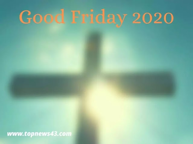 Good Friday 2020, April 10th Where Is A Public Holiday Today