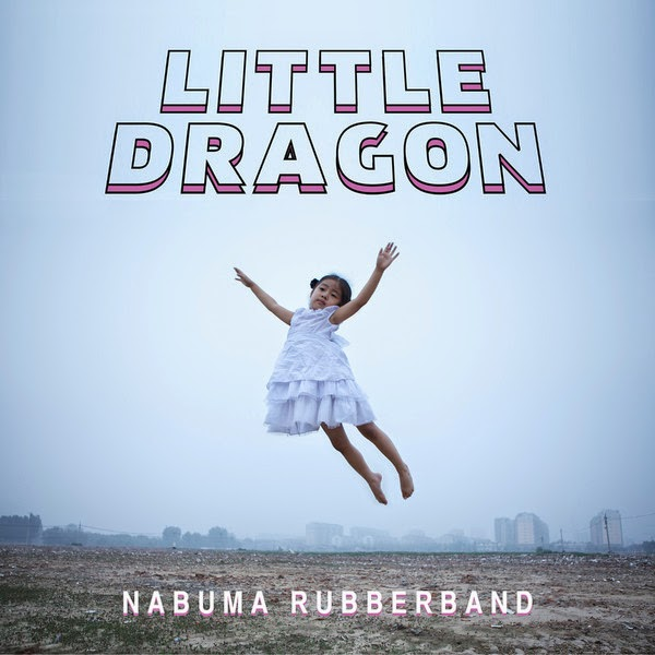 Little Dragon - Nabuma Rubberband Cover