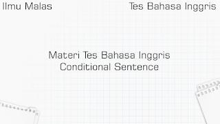 Materi Tes Bahasa Inggris Conditional Sentence