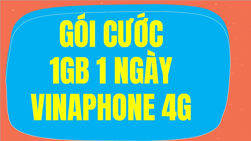 Gói 1GB 1 ngày Vina 4G
