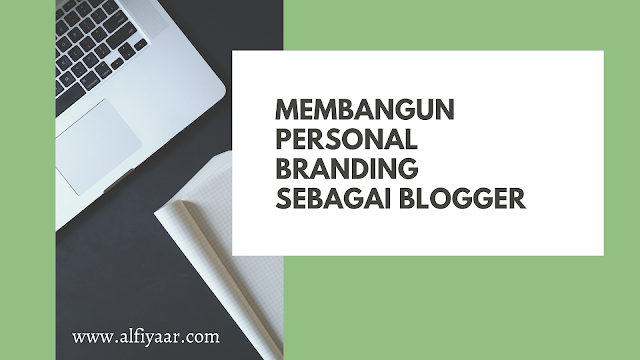 Pentingnya Membangun Personal Branding Sebagai Blogger