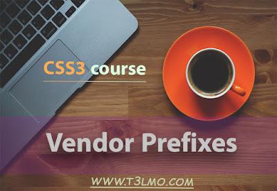 ماهي Vendor Prefixes في لغة Css3