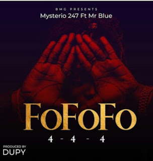 DOWNLOAD AUDIO | Mysterio 247 Ft  Mr Blue – FOFOFO MP3