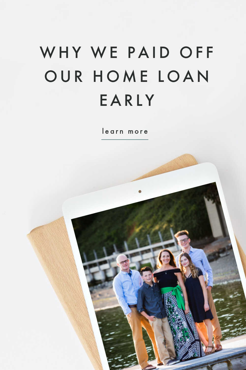 WHY WE PAID OFF OUR HOME LOAN EARLY