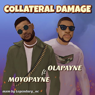DOWNLOAD MP3: Olapayne ft. Moyopayne - Collateral Damage