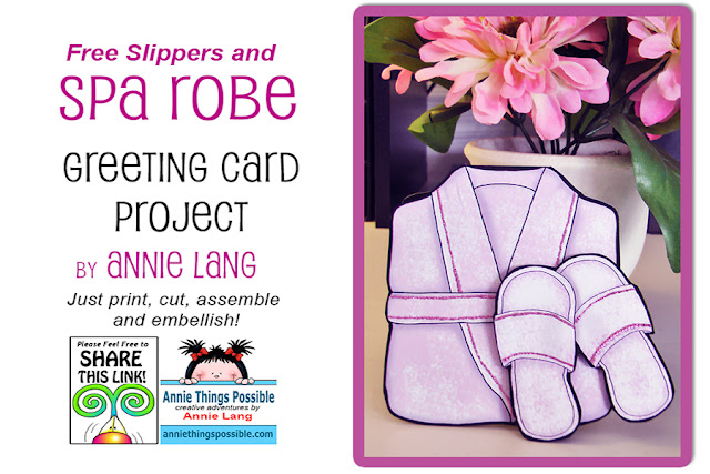 It's time to sit back and relax with a FREE pink fuzzy robe and slippers DIY card designed by Annie Lang because Annie Things Possible.