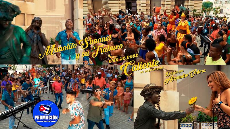 Manolito Simonet y su Trabuco - ¨Esto se pone caliente¨ - Videoclip - Dir: Alejandro Valera. Portal Del Vídeo Clip Cubano. Música cubana. Son. Cuba.