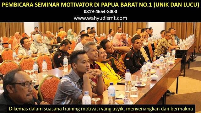 PEMBICARA SEMINAR MOTIVATOR DI PAPUA BARAT NO.1,  Training Motivasi di PAPUA BARAT, Softskill Training di PAPUA BARAT, Seminar Motivasi di PAPUA BARAT, Capacity Building di PAPUA BARAT, Team Building di PAPUA BARAT, Communication Skill di PAPUA BARAT, Public Speaking di PAPUA BARAT, Outbound di PAPUA BARAT, Pembicara Seminar di PAPUA BARAT