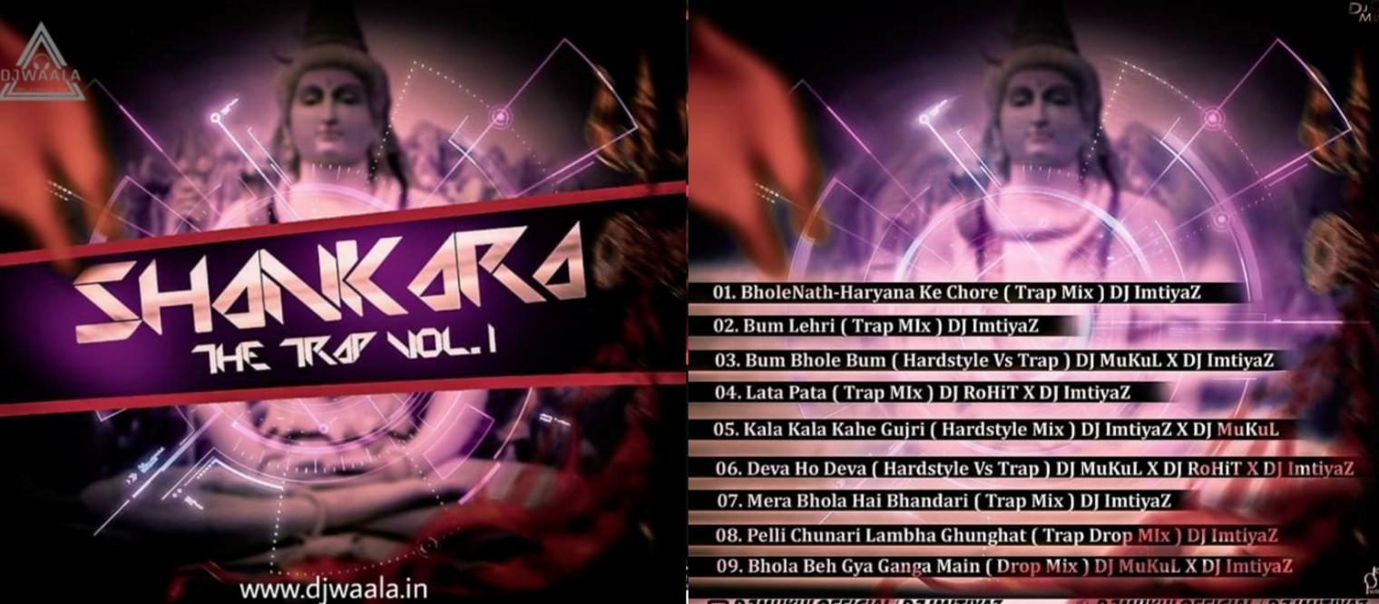 SHANKARA THE TRAP - VOL - 1 - DJ IMTIYAZ X DJ MUKUL X DJ