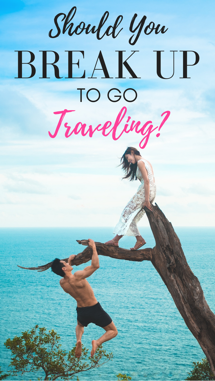 relationship or travel, travel or relationship, traveling in a relationship, travelling while in a relationship, traveling solo relationship, long distance travel and relationship, how to travel with your partner, breaking up to go traveling