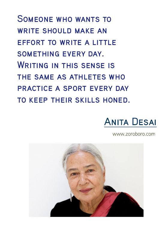 Anita Desai Quotes. Anita Desai Forgiveness Quotes, Anita Desai Love Quotes, Anita Desai Life Quotes, Anita Desai Travel Quotes & India. Anita Desai Book Quotes