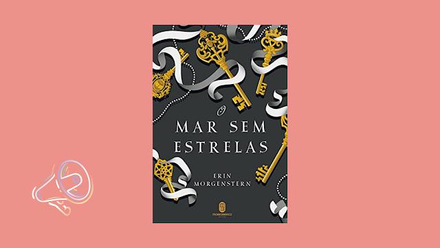 O Mar sem Estrelas (Erin Morgenstern)