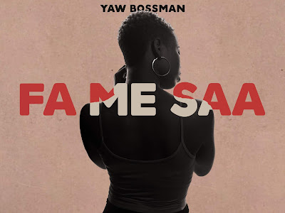 VIDEO: Yaw Bossman - Fa Me Saa