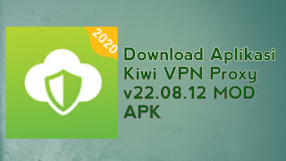 Download Kiwi VPN Proxy v22.08.12 MOD APK