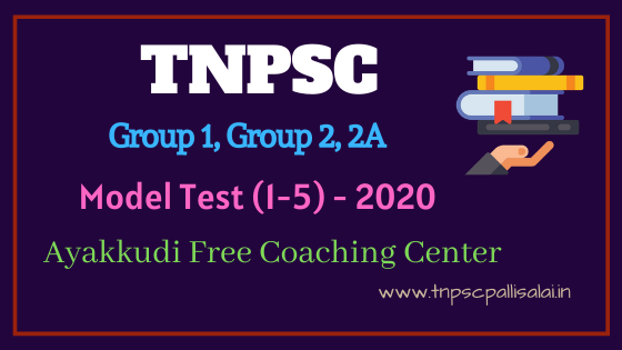TNPSC group 1, group 2, 2A Model test Question and Answer Conducted by Ayakkudi free coaching center