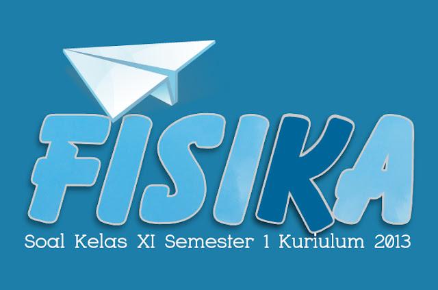 Selamat datang kembali sahabat Administrasi Ngajar 40 Soal Fisika Kelas XI Semester 1 dan Pembahasannya Kurikulum 2013