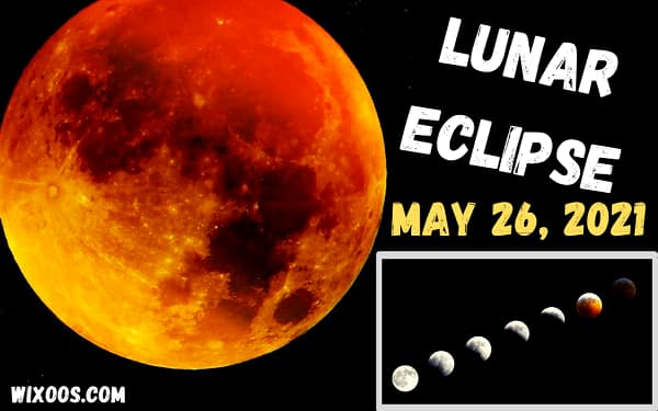 How to watch the total lunar eclipse of May 26, 2021?