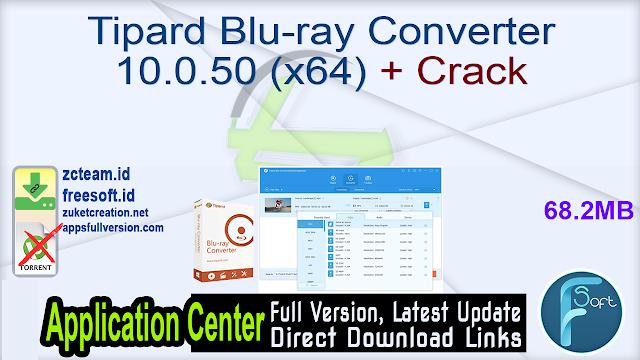 Tipard Blu-ray Converter 10.0.50 (x64) + Crack_ ZcTeam.id