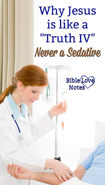 """This 1-minute devotion explains why Jesus is like an """"IV"""" injecting truth into our souls. #Jesus #BibleLoveNotes"""