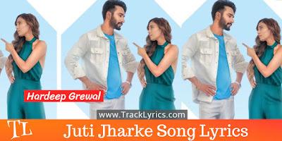 juti-jharke-lyrics-hardeep-grewal