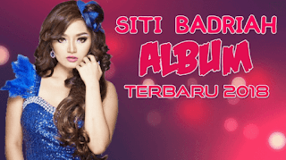 Download Lagu Siti Badriah Terbaru 2018