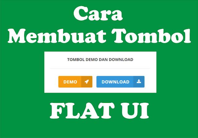 Cara Membuat Tombol Demo dan Download Flat UI Pada Postingan Blog